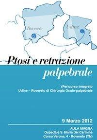 Ptosi e Retrazione Palpebrale • Congresso 9 marzo 2012 Rovereto (TN)